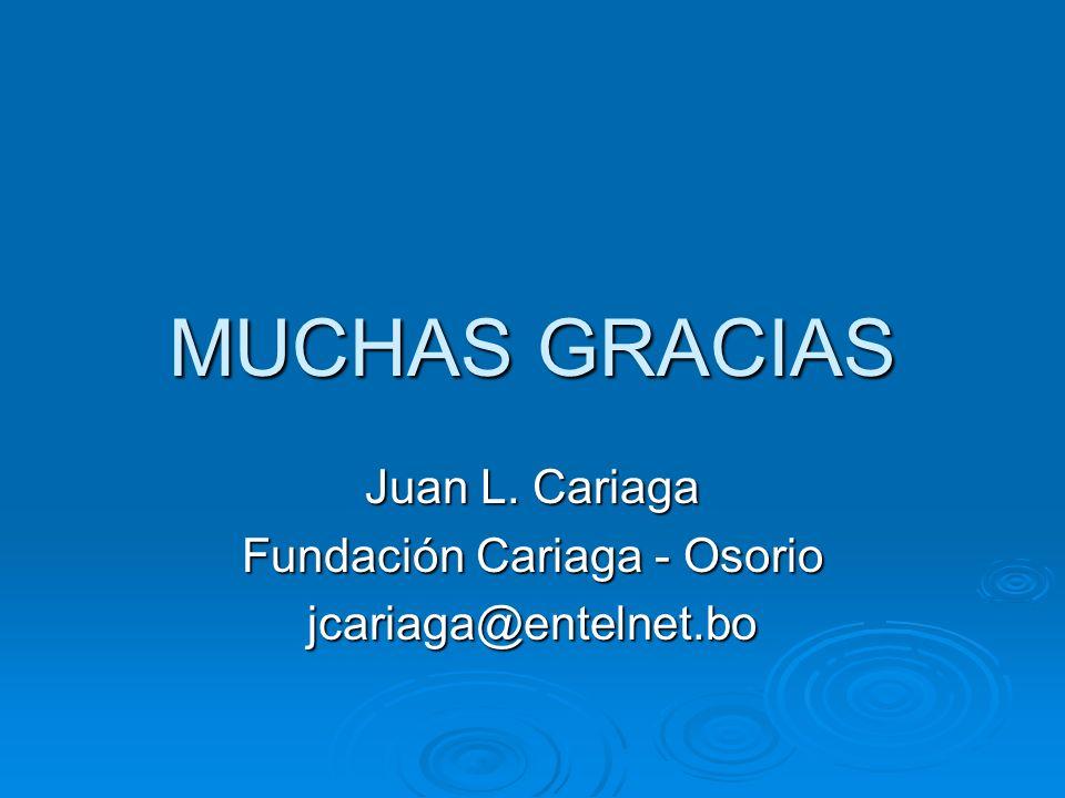 Juan L. Cariaga Fundación Cariaga - Osorio jcariaga@entelnet.bo