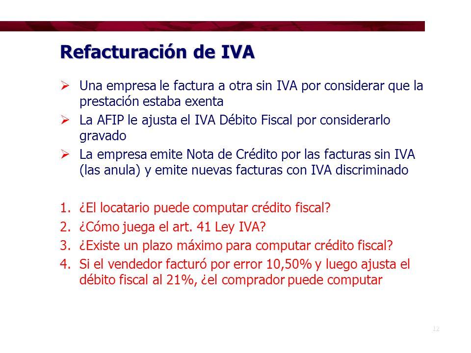 Refacturación de IVA Una empresa le factura a otra sin IVA por considerar que la prestación estaba exenta.