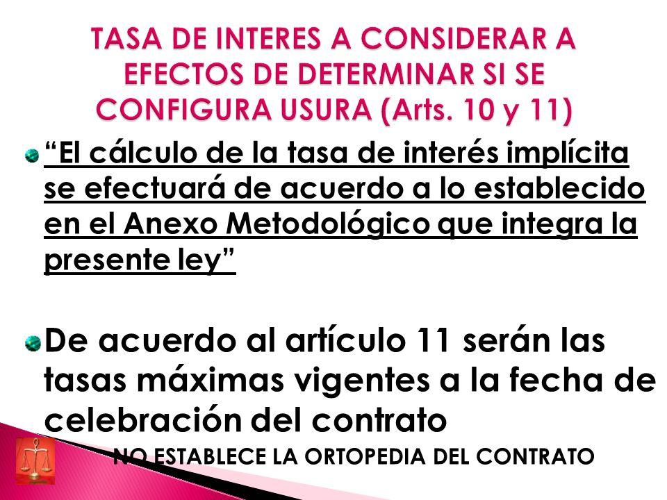 TASA DE INTERES A CONSIDERAR A EFECTOS DE DETERMINAR SI SE CONFIGURA USURA (Arts. 10 y 11)