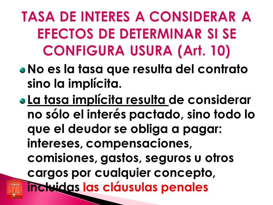 TASA DE INTERES A CONSIDERAR A EFECTOS DE DETERMINAR SI SE CONFIGURA USURA (Art. 10)