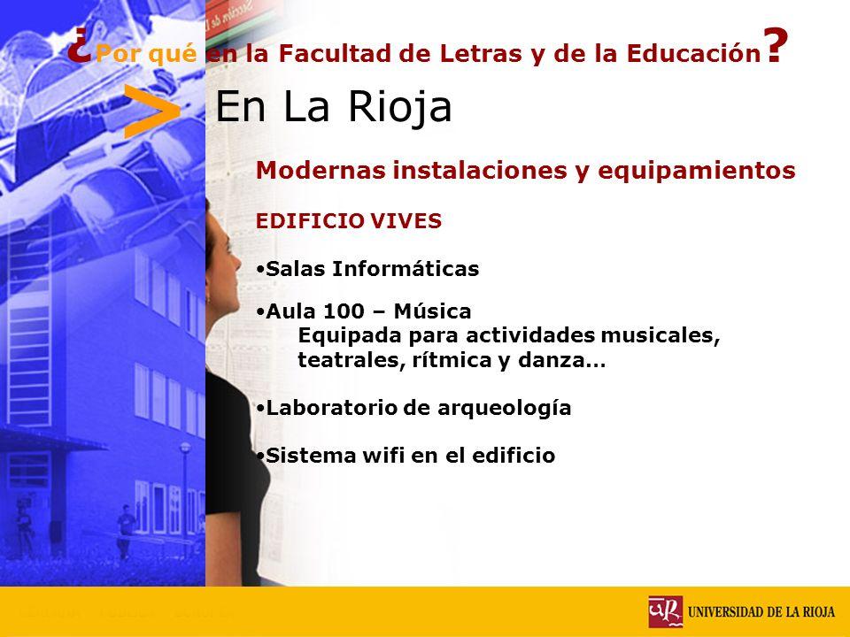 > ¿Por qué en la Facultad de Letras y de la Educación En La Rioja