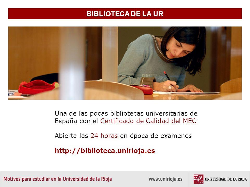 BIBLIOTECA DE LA UR Una de las pocas bibliotecas universitarias de España con el Certificado de Calidad del MEC.