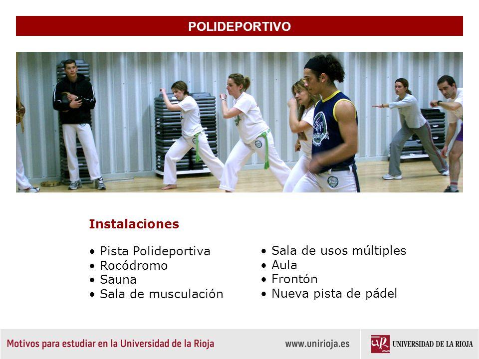 POLIDEPORTIVO Instalaciones • Pista Polideportiva • Rocódromo • Sauna