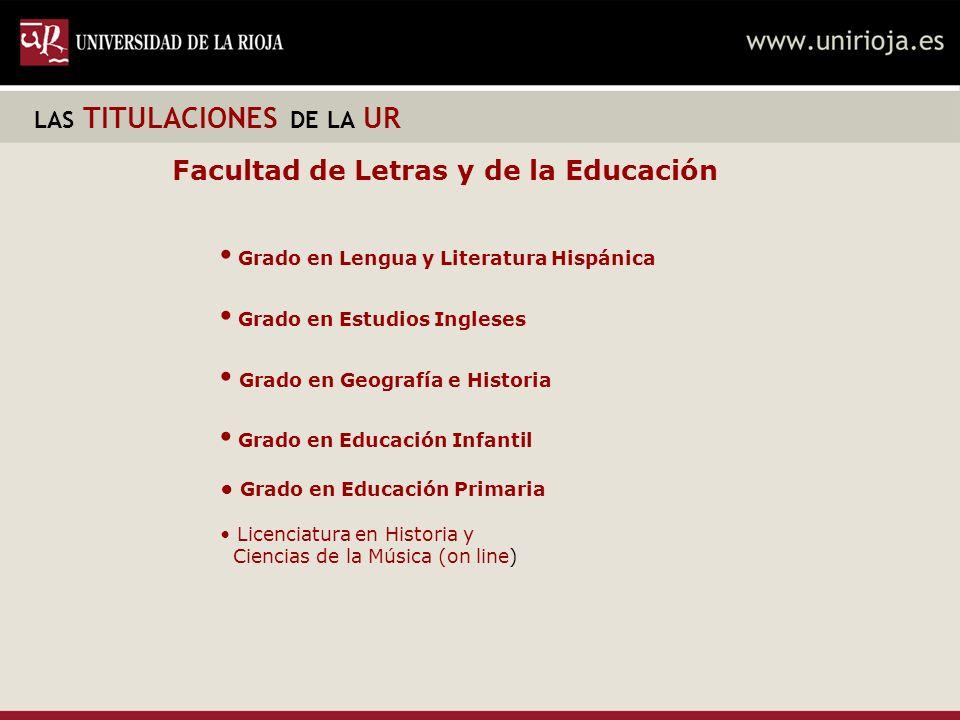 • Grado en Lengua y Literatura Hispánica • Grado en Estudios Ingleses