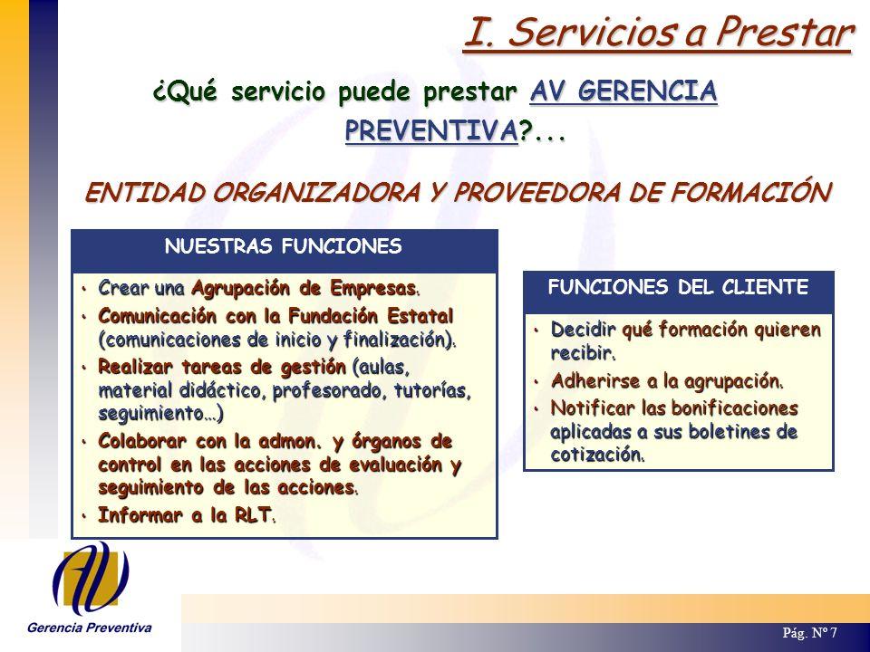 I. Servicios a Prestar 29/03/2017. ¿Qué servicio puede prestar AV GERENCIA PREVENTIVA ... ENTIDAD ORGANIZADORA Y PROVEEDORA DE FORMACIÓN.