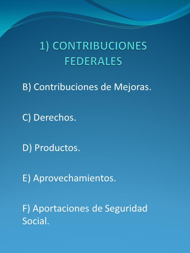 1) CONTRIBUCIONES FEDERALES