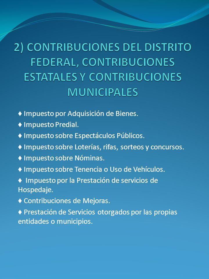 2) CONTRIBUCIONES DEL DISTRITO FEDERAL, CONTRIBUCIONES ESTATALES Y CONTRIBUCIONES MUNICIPALES