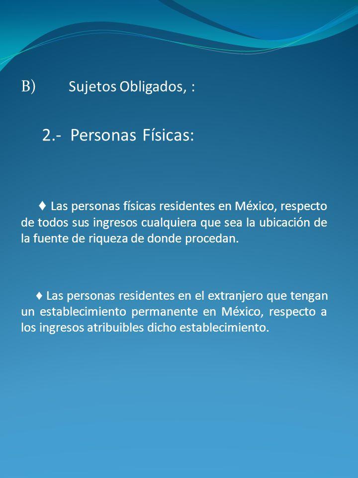 2.- Personas Físicas: B) Sujetos Obligados, :