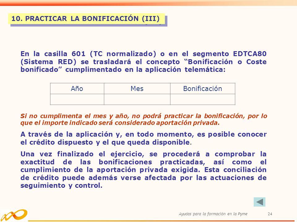 10. PRACTICAR LA BONIFICACIÓN (III)