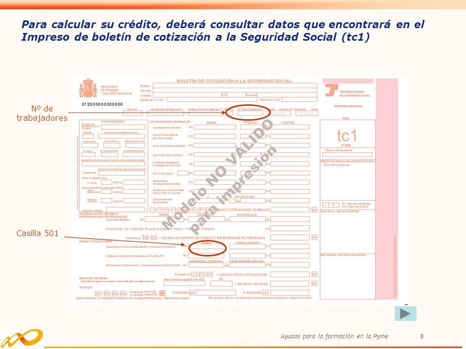 Para calcular su crédito, deberá consultar datos que encontrará en el Impreso de boletín de cotización a la Seguridad Social (tc1)