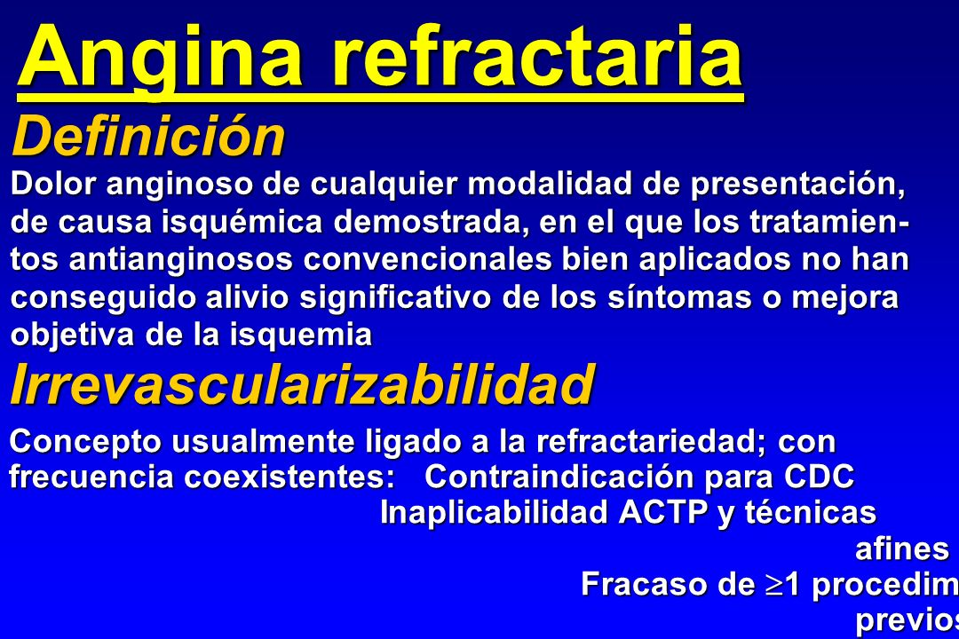 Angina refractaria Definición Irrevascularizabilidad