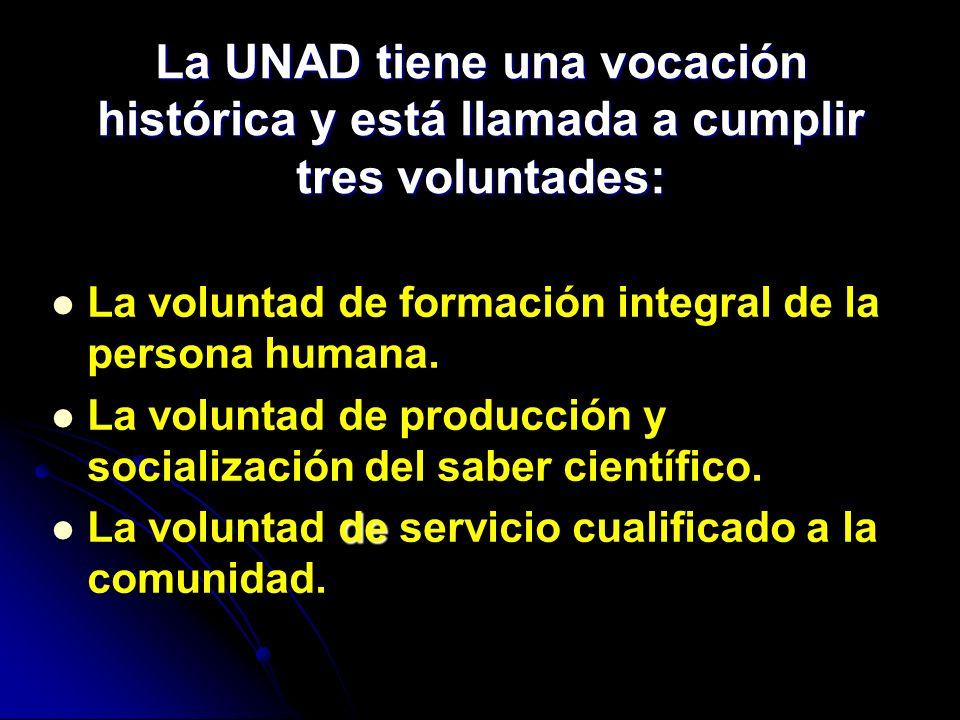 La UNAD tiene una vocación histórica y está llamada a cumplir tres voluntades: