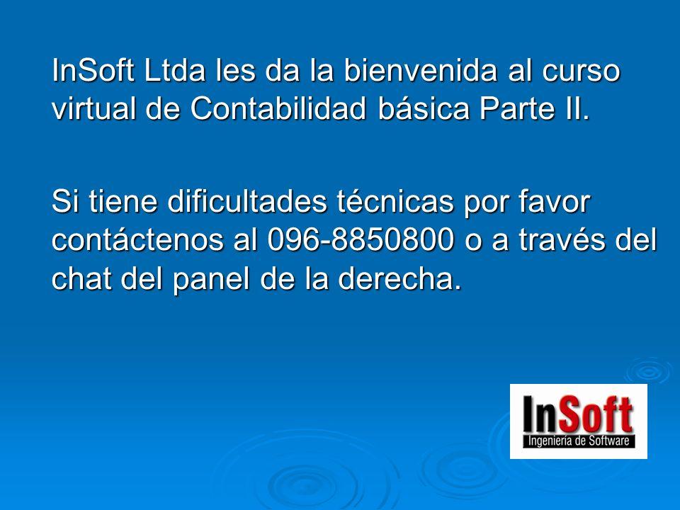 InSoft Ltda les da la bienvenida al curso virtual de Contabilidad básica Parte II.