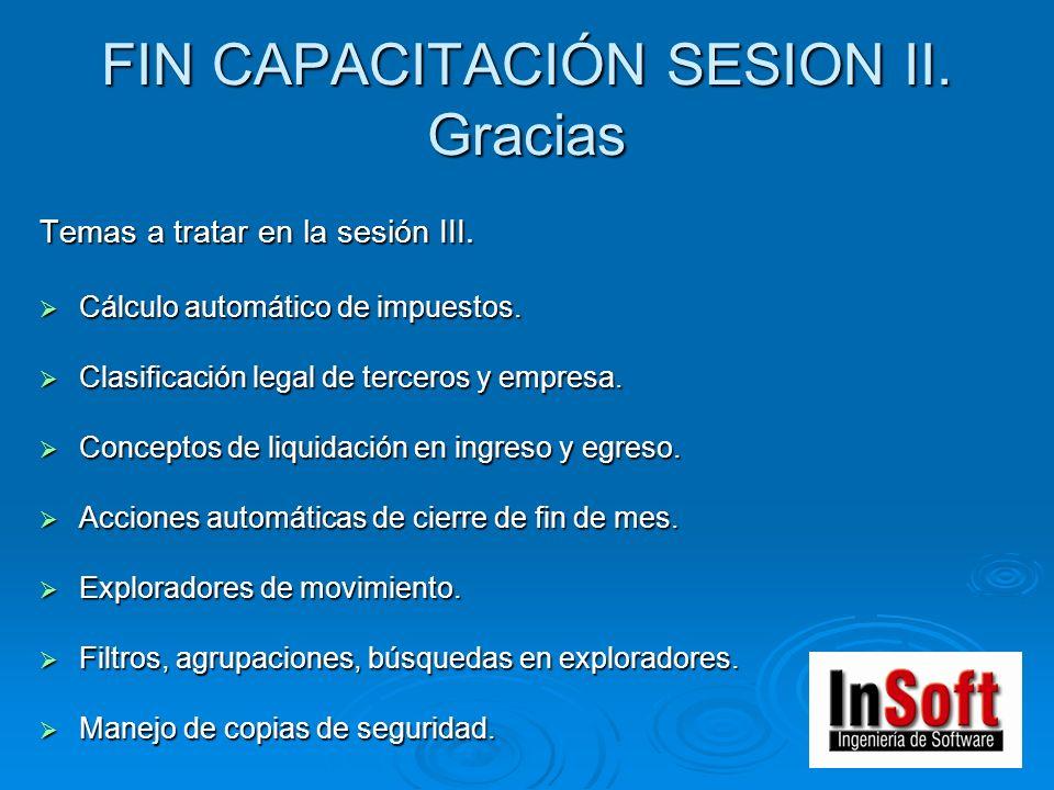 FIN CAPACITACIÓN SESION II. Gracias