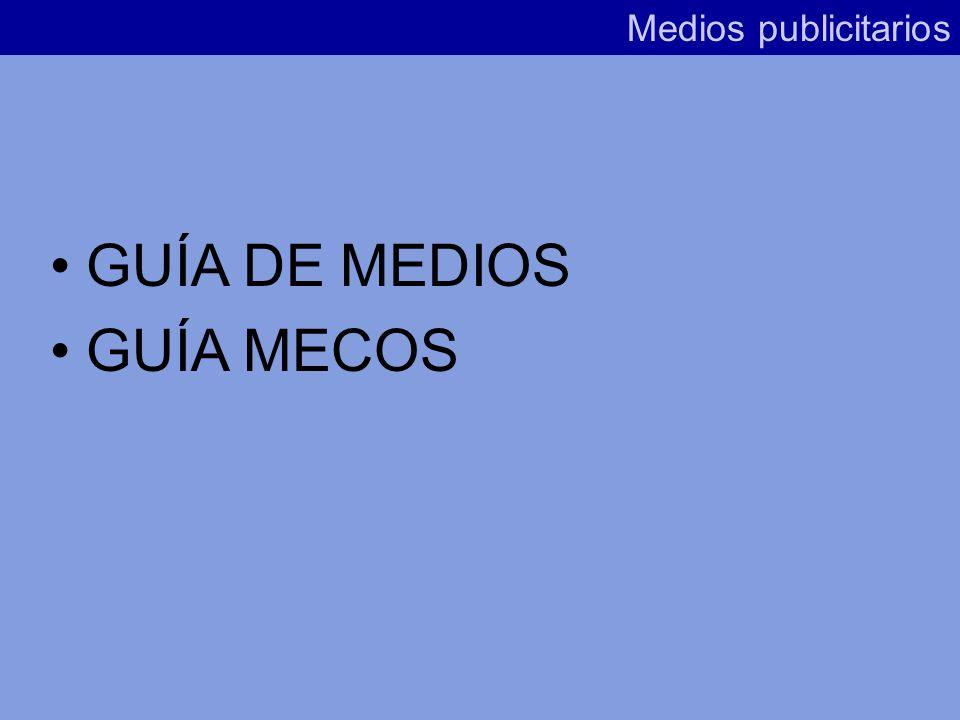 Medios publicitarios GUÍA DE MEDIOS GUÍA MECOS