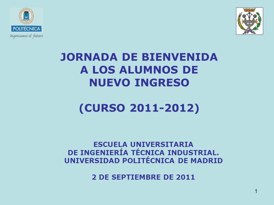 JORNADA DE BIENVENIDA A LOS ALUMNOS DE NUEVO INGRESO (CURSO 2011-2012)