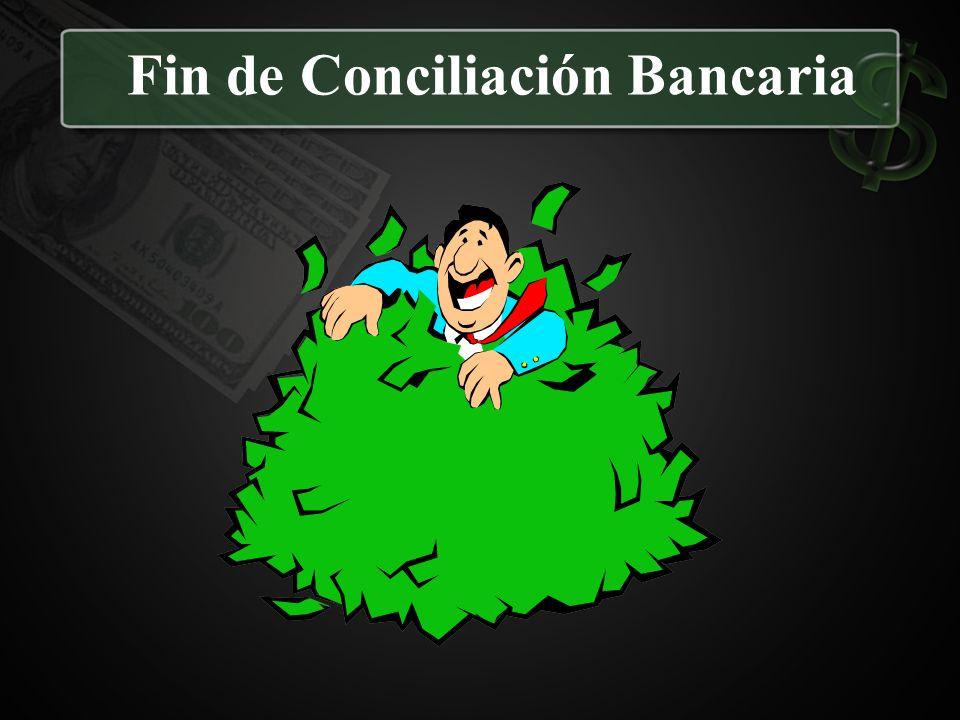 Fin de Conciliación Bancaria