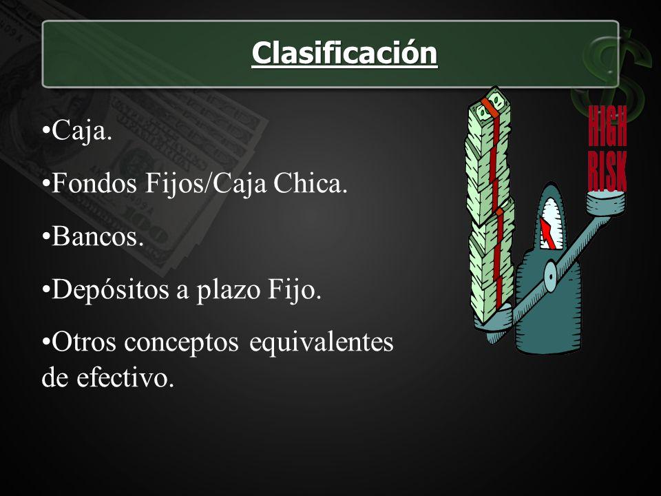 Clasificación Caja. Fondos Fijos/Caja Chica. Bancos.