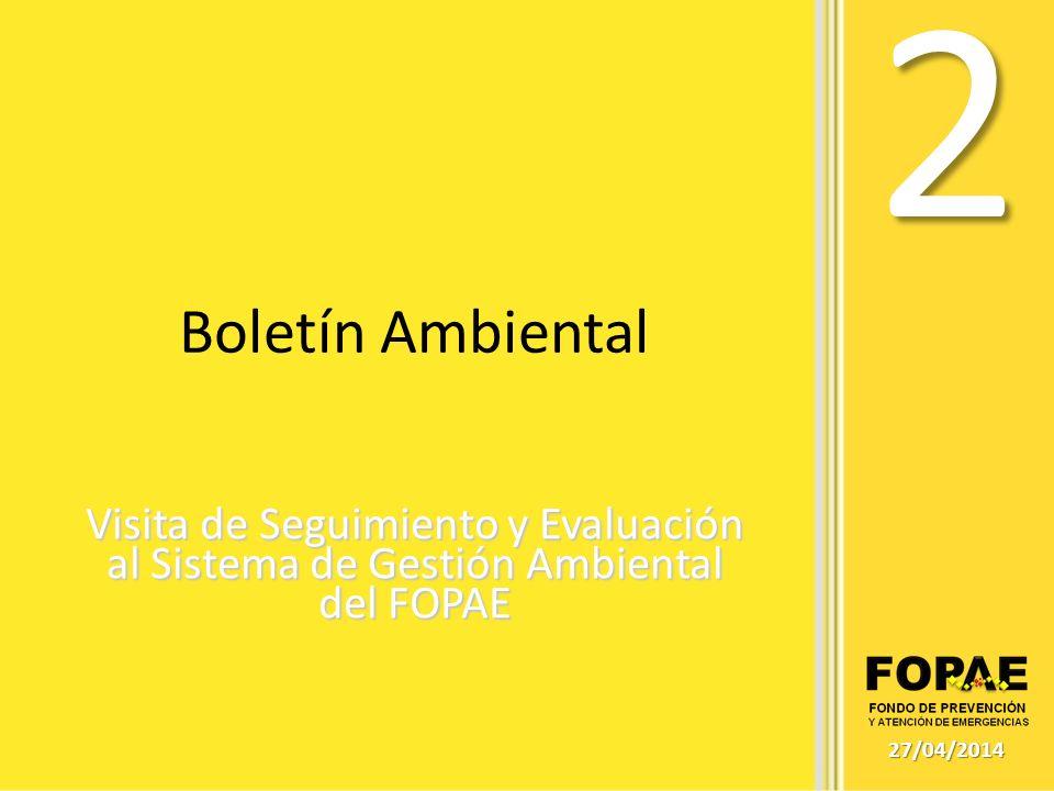 2 Boletín Ambiental. Visita de Seguimiento y Evaluación al Sistema de Gestión Ambiental del FOPAE.