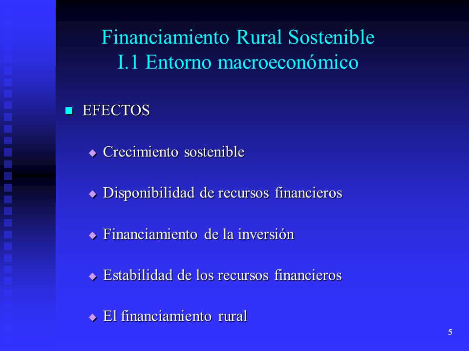 Financiamiento Rural Sostenible I.1 Entorno macroeconómico