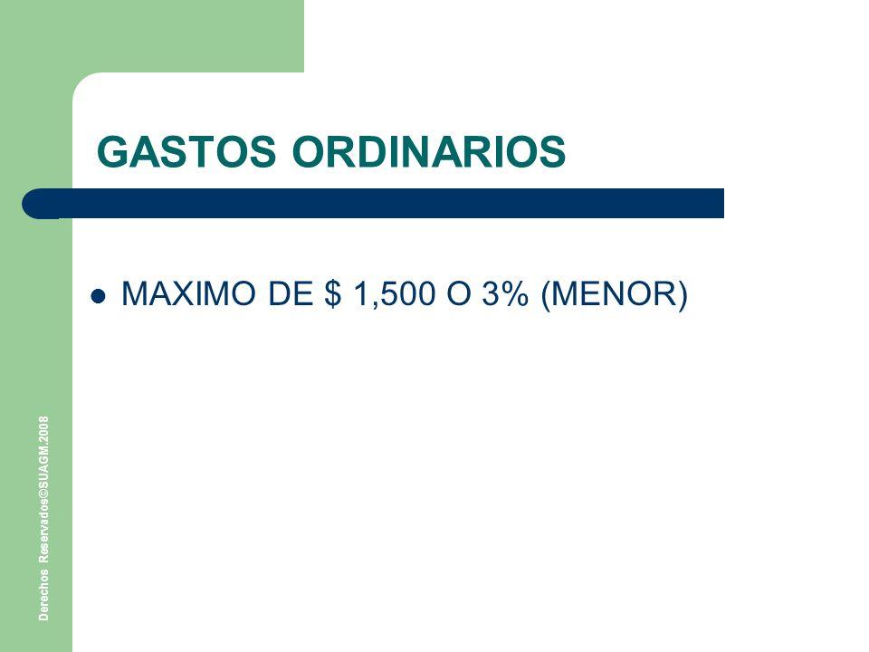 GASTOS ORDINARIOS MAXIMO DE $ 1,500 O 3% (MENOR)