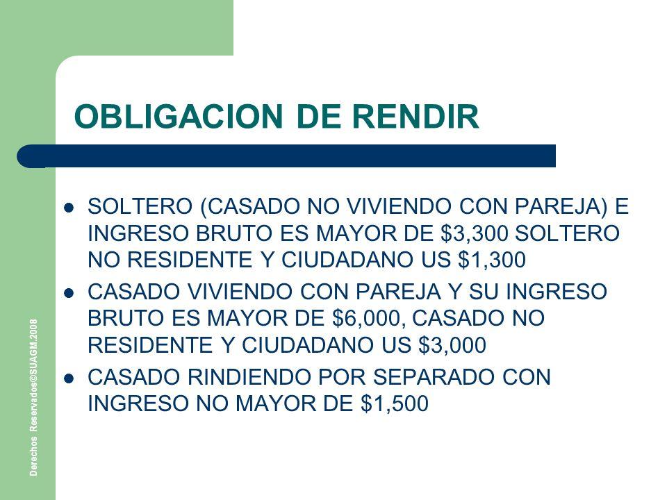 OBLIGACION DE RENDIR SOLTERO (CASADO NO VIVIENDO CON PAREJA) E INGRESO BRUTO ES MAYOR DE $3,300 SOLTERO NO RESIDENTE Y CIUDADANO US $1,300.
