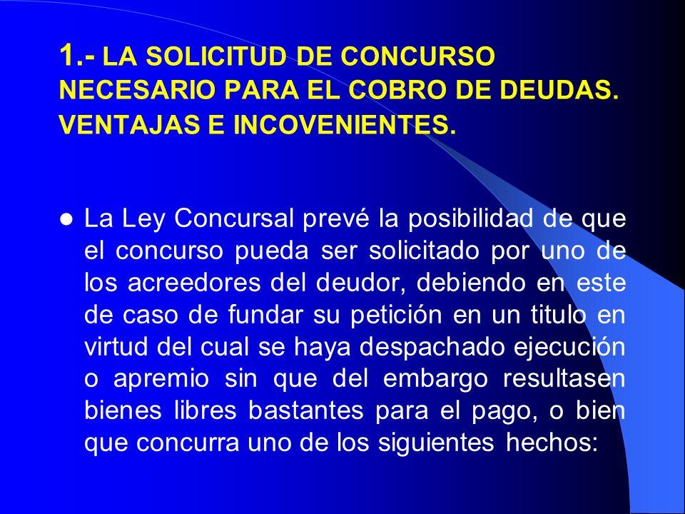 1. - LA SOLICITUD DE CONCURSO NECESARIO PARA EL COBRO DE DEUDAS