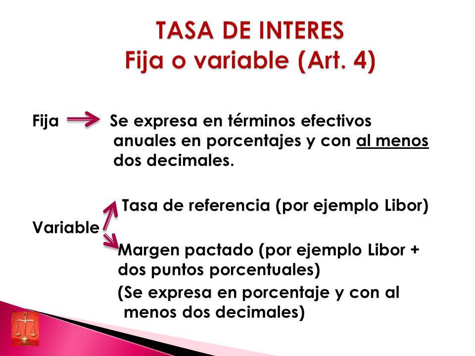 TASA DE INTERES Fija o variable (Art. 4)