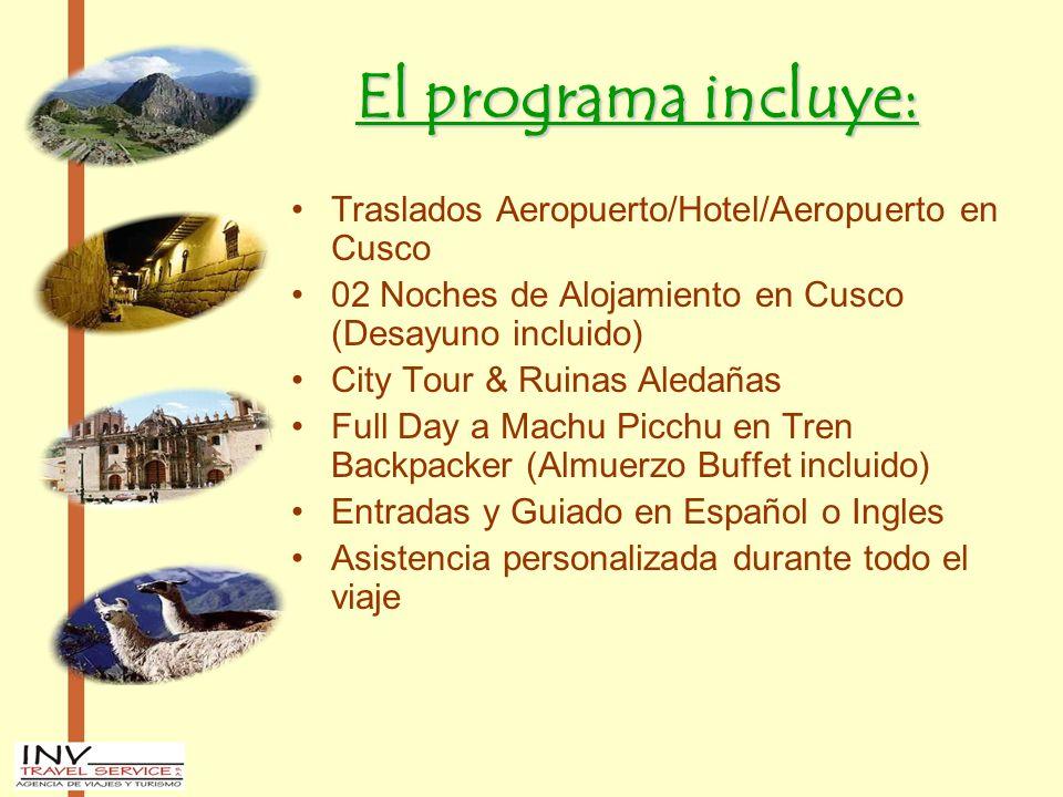 El programa incluye: Traslados Aeropuerto/Hotel/Aeropuerto en Cusco