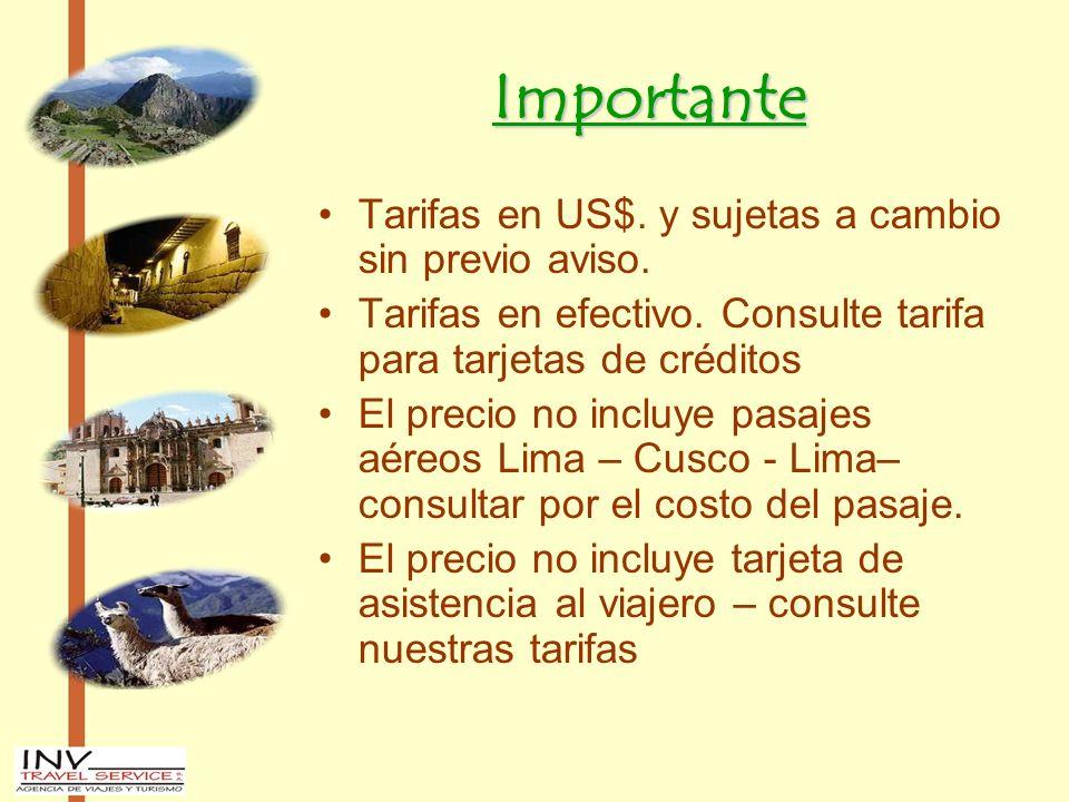 Importante Tarifas en US$. y sujetas a cambio sin previo aviso.