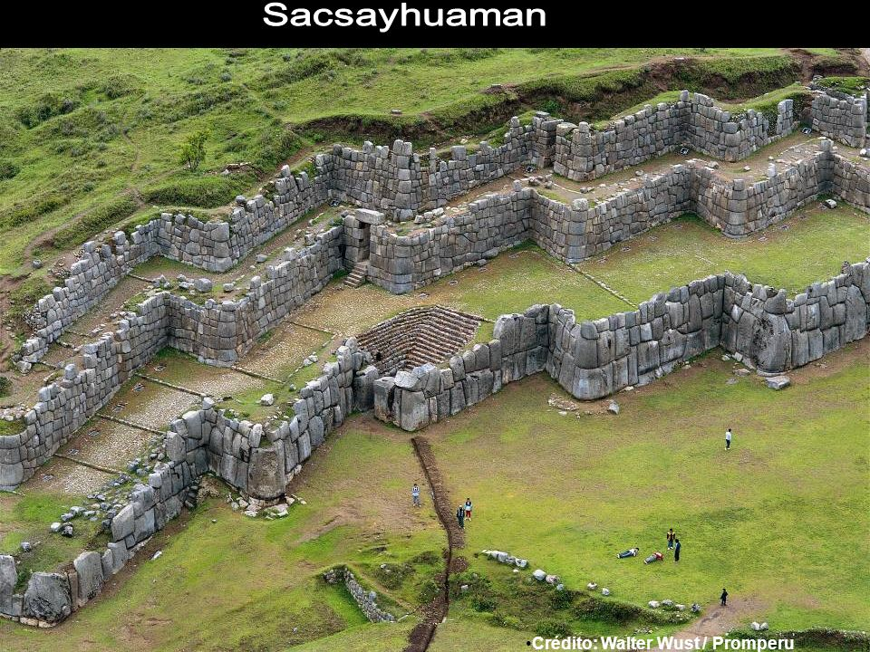 Sacsayhuaman Crédito: Walter Wust / Promperu