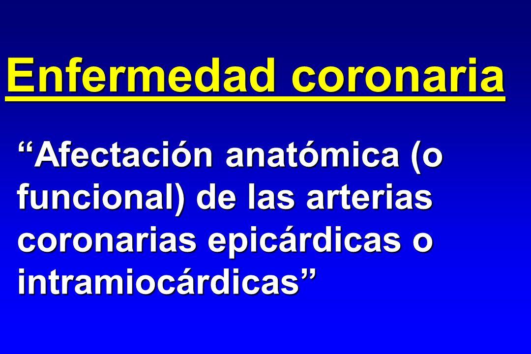Enfermedad coronaria Afectación anatómica (o