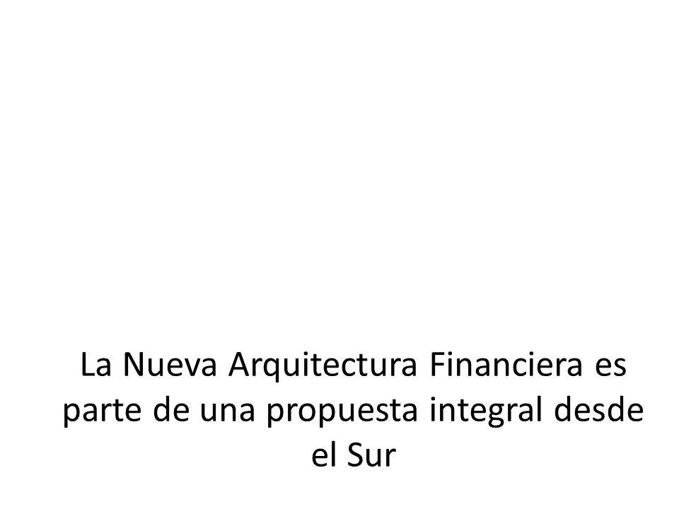 La Nueva Arquitectura Financiera es parte de una propuesta integral desde el Sur