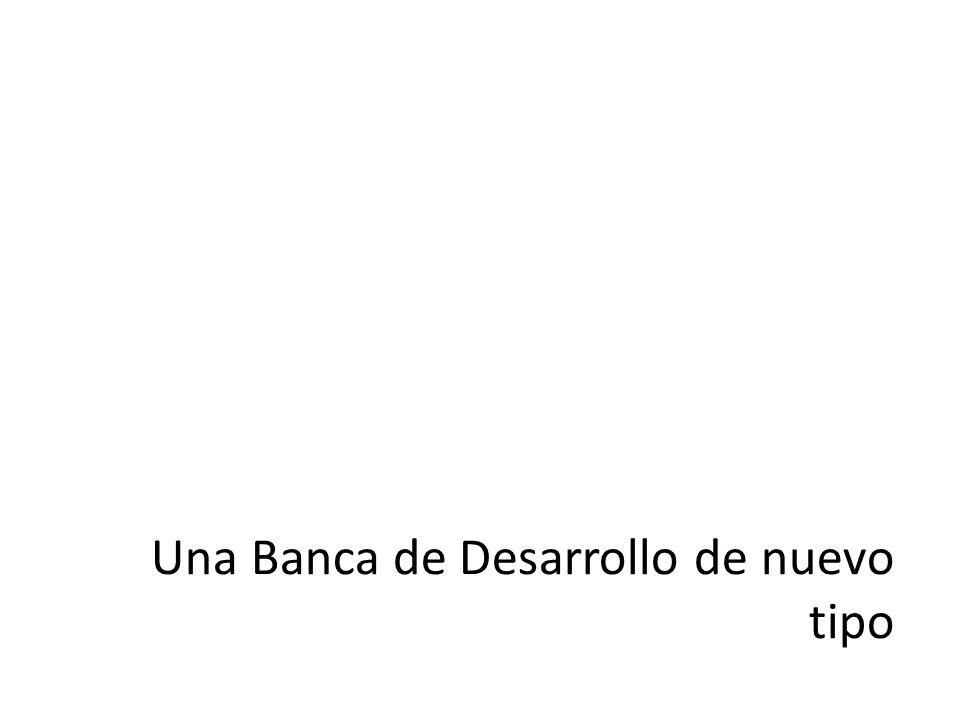 Una Banca de Desarrollo de nuevo tipo