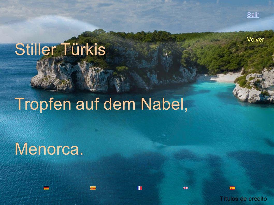 Stiller Türkis Tropfen auf dem Nabel, Menorca. Salir Volver