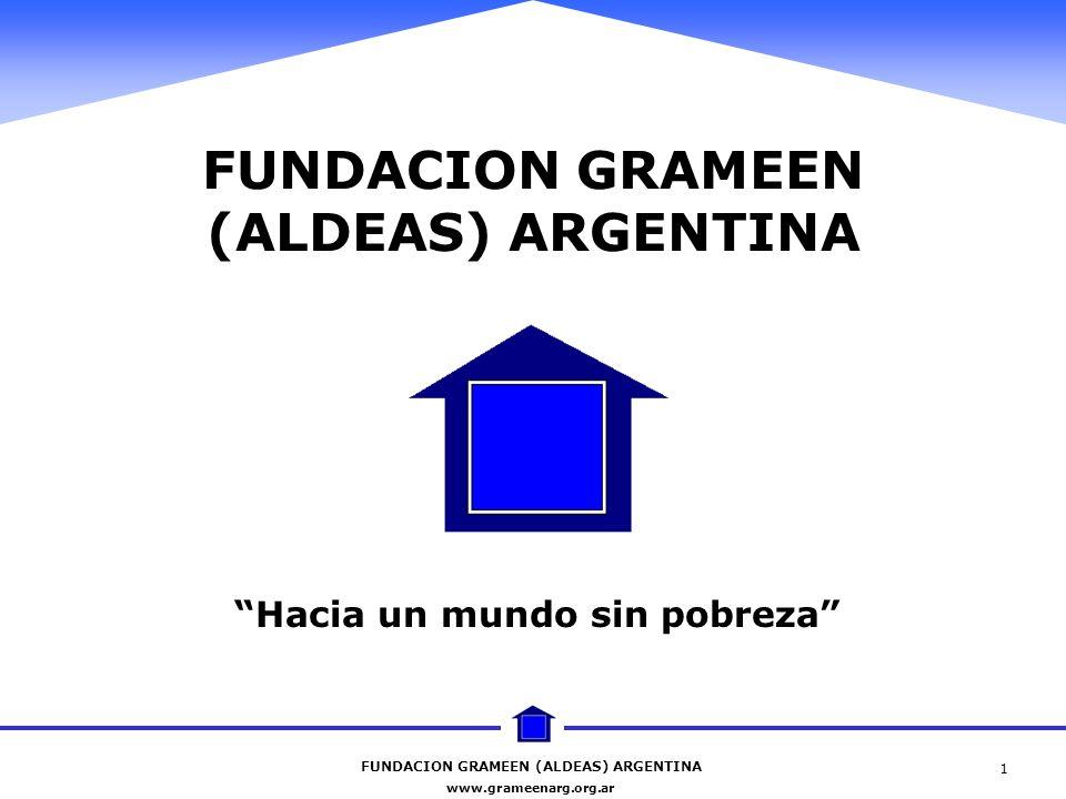 FUNDACION GRAMEEN (ALDEAS) ARGENTINA Hacia un mundo sin pobreza