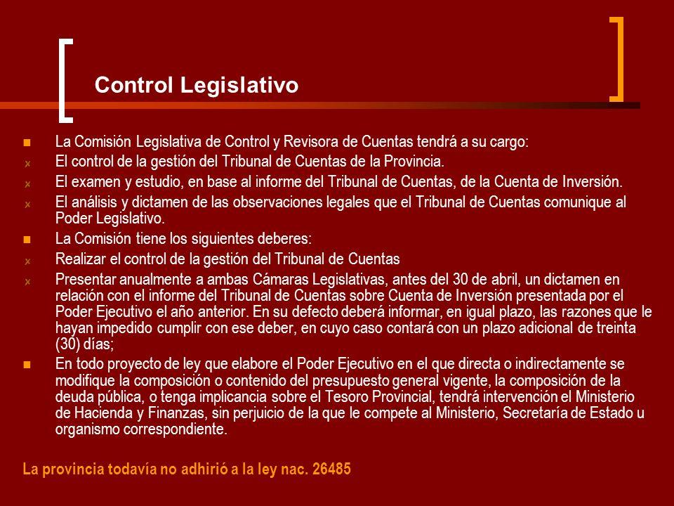 Control Legislativo La Comisión Legislativa de Control y Revisora de Cuentas tendrá a su cargo: