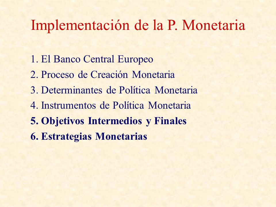 Implementación de la P. Monetaria