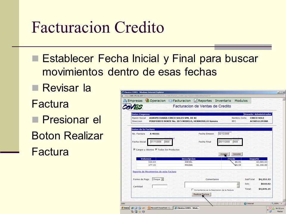 Facturacion Credito Establecer Fecha Inicial y Final para buscar movimientos dentro de esas fechas.