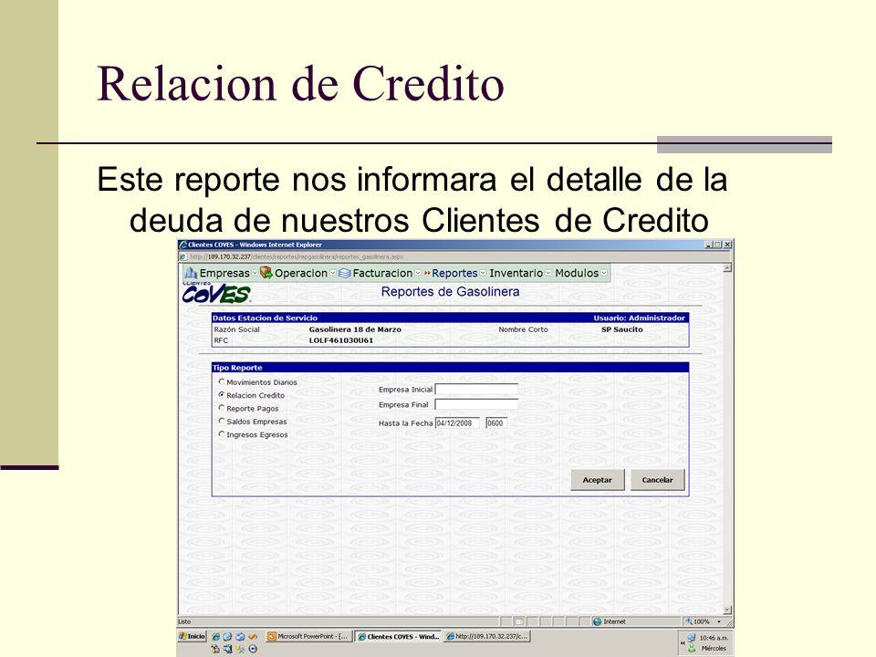 Relacion de Credito Este reporte nos informara el detalle de la deuda de nuestros Clientes de Credito.
