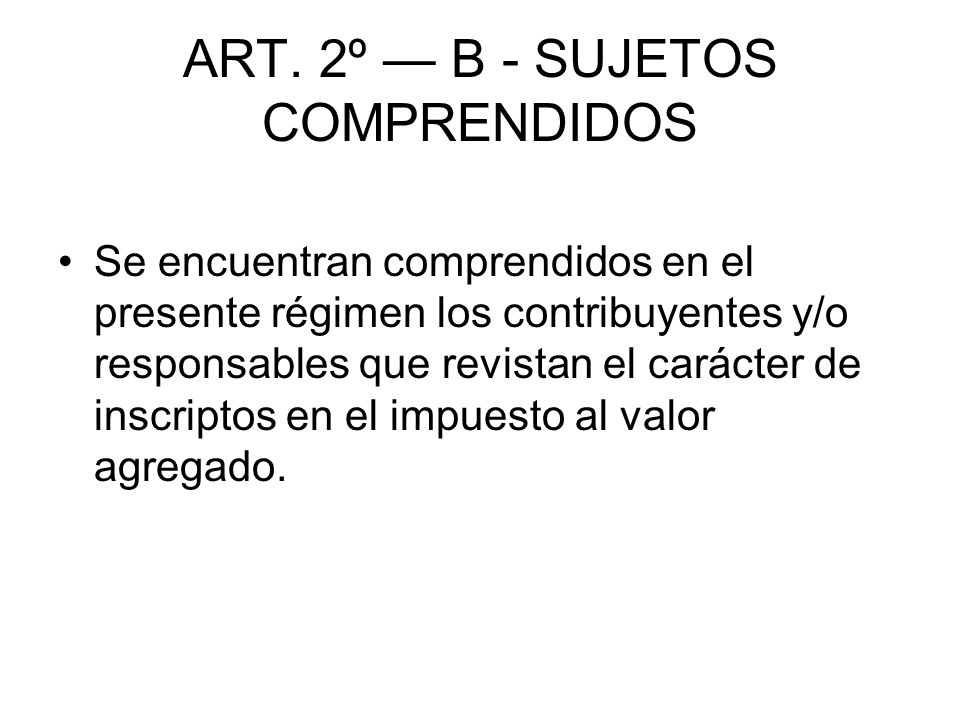 ART. 2º — B - SUJETOS COMPRENDIDOS