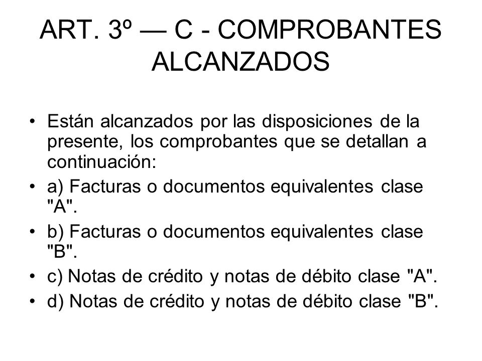 ART. 3º — C - COMPROBANTES ALCANZADOS