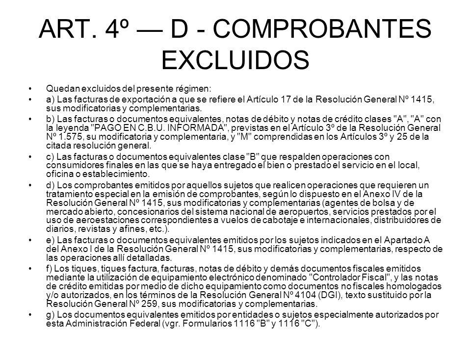 ART. 4º — D - COMPROBANTES EXCLUIDOS
