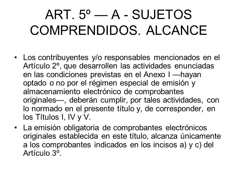 ART. 5º — A - SUJETOS COMPRENDIDOS. ALCANCE
