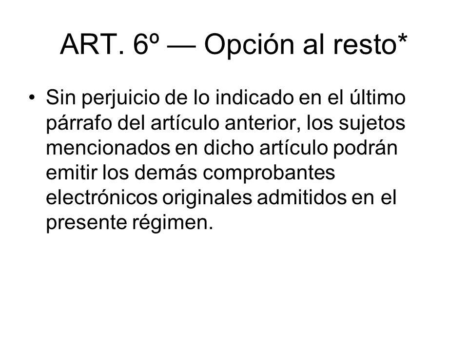 ART. 6º — Opción al resto*