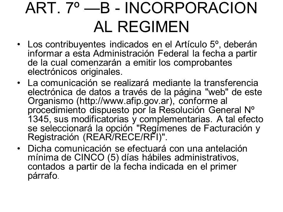 ART. 7º —B - INCORPORACION AL REGIMEN