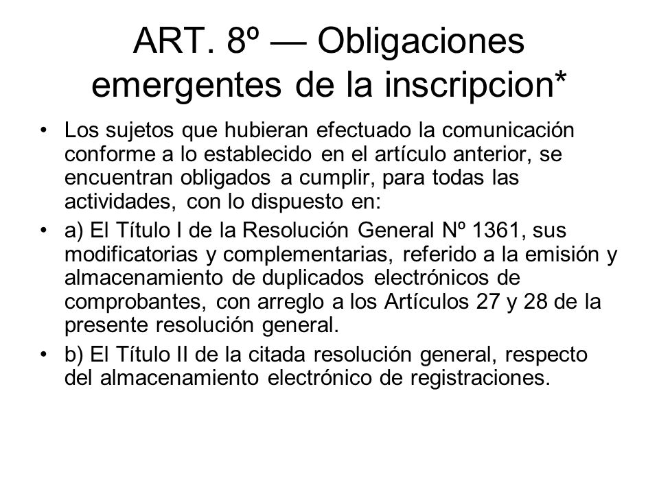 ART. 8º — Obligaciones emergentes de la inscripcion*