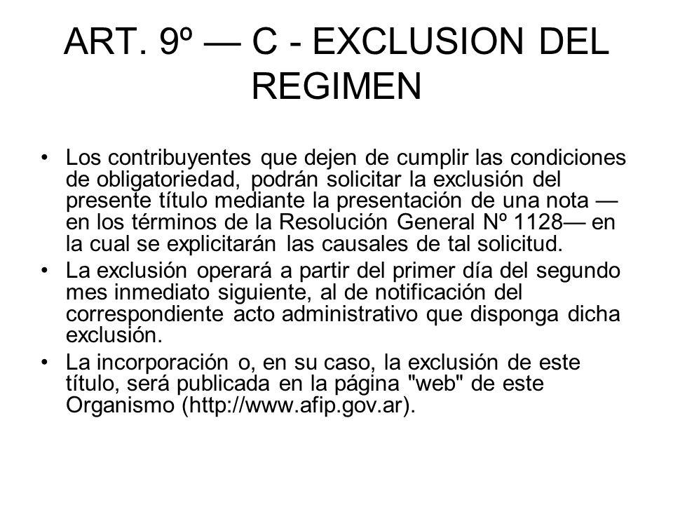 ART. 9º — C - EXCLUSION DEL REGIMEN