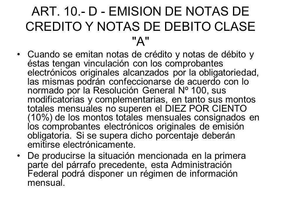 ART. 10.- D - EMISION DE NOTAS DE CREDITO Y NOTAS DE DEBITO CLASE A