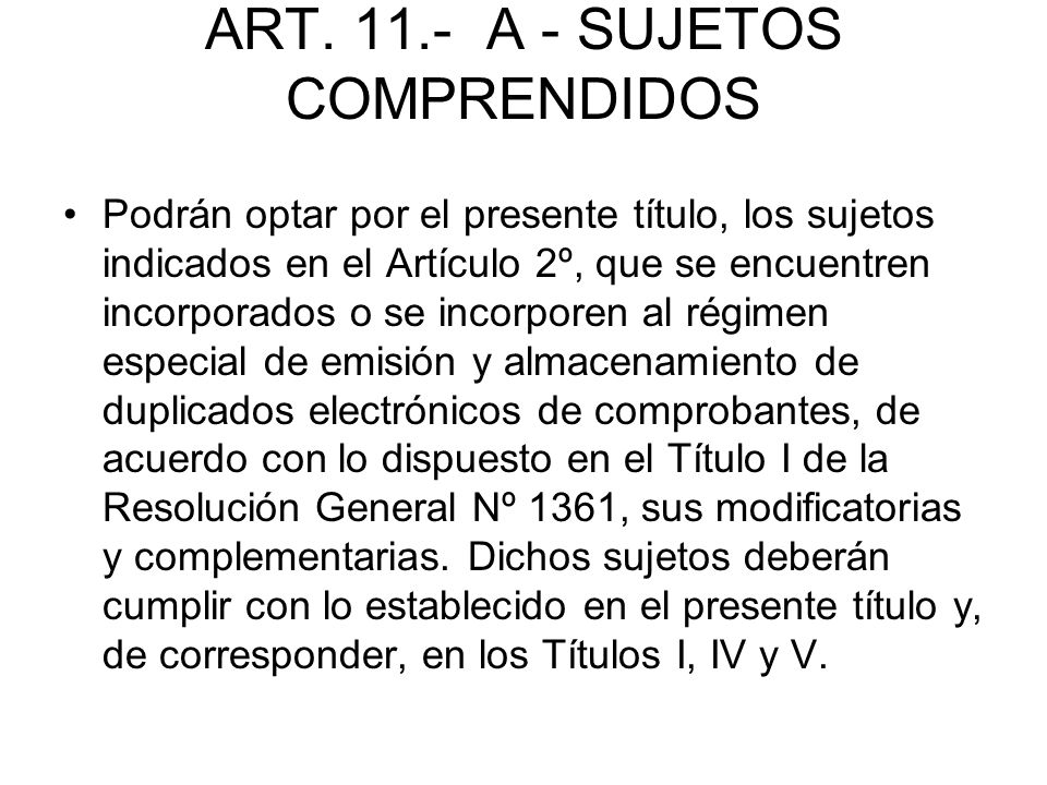 ART. 11.- A - SUJETOS COMPRENDIDOS